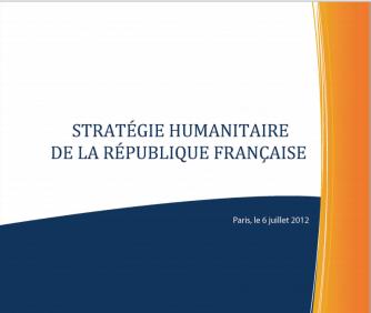 La stratégie humanitaire 2012-2017 de la France