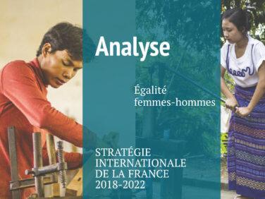Analyse de la Stratégie internationale de la France pour l'égalité femmes – hommes 2018-2022