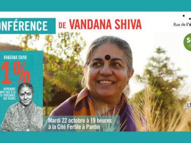 Conférence avec Vandana Shiva, le 22 octobre à la Cité Fertile