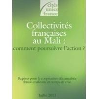 Collectivités françaises au Mali : comment poursuivre l'action? – Cités unies France