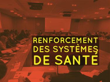 Renforcement des systèmes de santé: les usagers et usagères au centre du dispositif