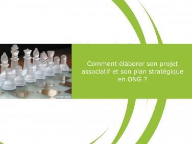 Capitalisation «Comment élaborer son projet associatif et son plan stratégique en ONG ?»