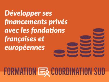 Développer ses financements privés avec les fondations françaises et européennes