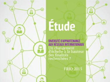 Etude: «Diversité d'appartenance à un réseau international: un changement d'échelle à la hauteur des finalités recherchées?