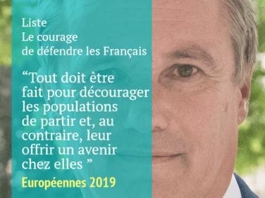 Pour la liste emmenée par Nicolas Dupont-Aignan, tout doit être fait pour décourager les populations de partir et, au contraire, leur offrir un avenir chez elles.