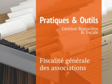 Fiscalité générale des associations (fiche Pratiques & outils)