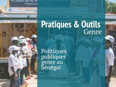 Politiques publiques genre au Sénégal: entre volontarisme et difficultés (Fiches Pratiques & Outils)