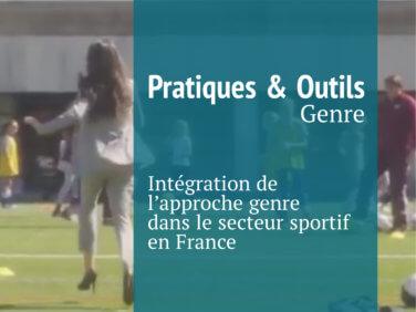 Intégration de l'approche genre dans le secteur sportif en France (Fiches Pratiques & outils)