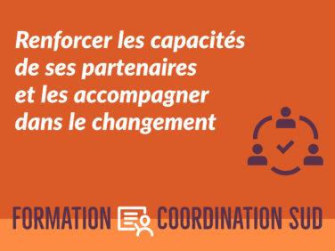 Renforcer les capacités de ses partenaires et les accompagner dans le changement