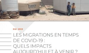 les-migrations-en-temps-de-covid-19-quels-impacts-aujourdhui-et-a-venir