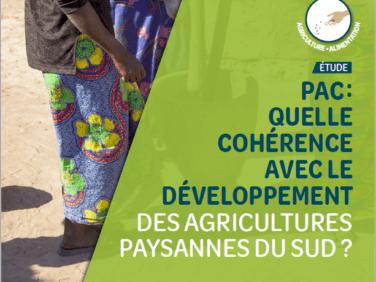 PAC: quelle cohérence avec le développement des agricultures paysannes du Sud  ?