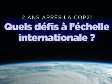 Deux ans après la COP21, quels défis à l'échelle internationale ?