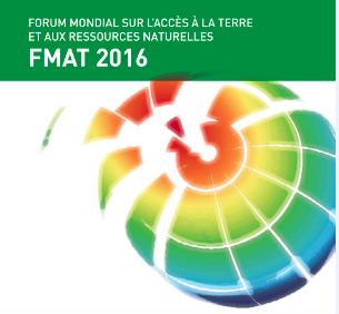 Actes du Forum Mondial sur l'Accès à la Terre et aux ressources naturelles 2016