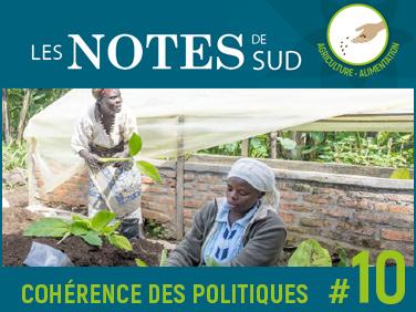 Garantir la cohérence des politiques pour le développement des agricultures familiales et paysannes du Sud – Les Notes de SUD #10