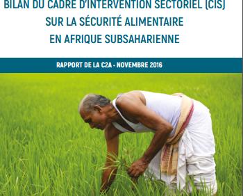 Rapport de la C2A «Évaluation du cadre d'intervention sectoriel (CIS) sur la sécurité alimentaire en Afrique Subsaharienne»