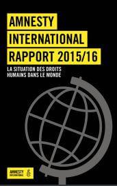 Rapport  2015/2016 : La défense des droits des humains en danger – Amnesty International