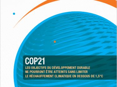 COP21 : les objectifs de développement durable ne pourront être atteints sans limiter le réchauffement climatique en dessous de 1,5°C