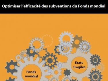 Rapport : « Gestion des risques dans les Etats fragiles : la santé d'abord ! Optimiser l'efficacité des subventions du Fonds mondial » – Solthis