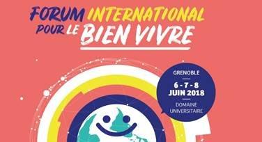 Forum international pour le Bien Vivre, du 6 au 8 juin à Grenoble