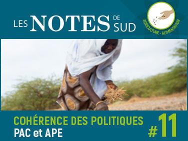 PAC et APE: quelle cohérence avec le développement des agricultures paysannes du Sud?  – Notes de SUD #11