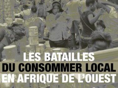 Les batailles du consommer local en Afrique de l'Ouest