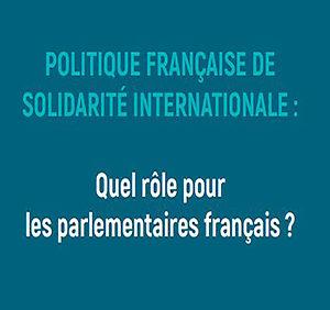 Politique française de solidarité internationale: quel rôle pour les parlementaires français?