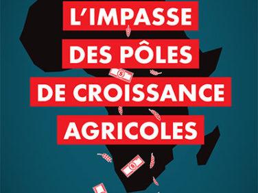 L'impasse des pôles de croissance agricoles – ACF, CCFD-Terre Solidaire & Oxfam France