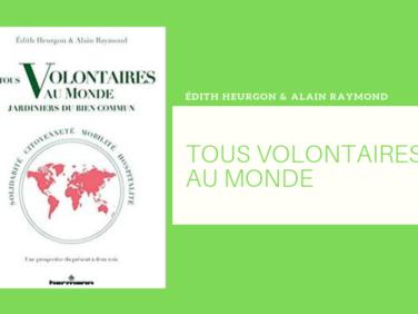 Sortie du livre «Tous volontaires au monde, jardiniers du bien commun» d'Édith Heurgon et d'Alain Raymond
