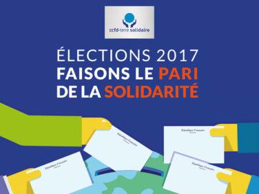 Faisons le pari de la solidarité :  Le CCFD-Terre Solidaire part en campagne pour les élections 2017